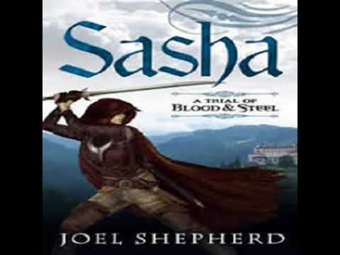 Sasha A Trial of Blood & Steel #1 by Joel Sheperd p2