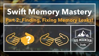 Memory 2 - Finding and Fixing Memory Leaks (iOS, Xcode 9, Swift 4)