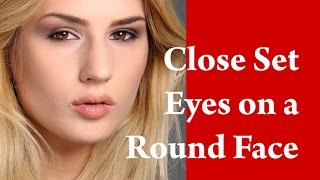 ROUND shaped FACE makeup tutorial for CLOSE SET eyes Thumbnail