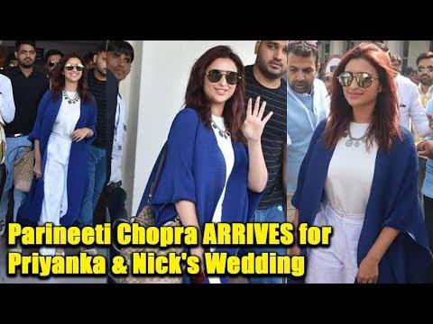 Parineeti Chopra ARRIVES Jodhpur for Sister Priyanka Chopra's Royal Wedding