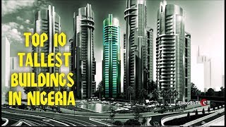 Top 10 Tallest Buildings in Nigeria