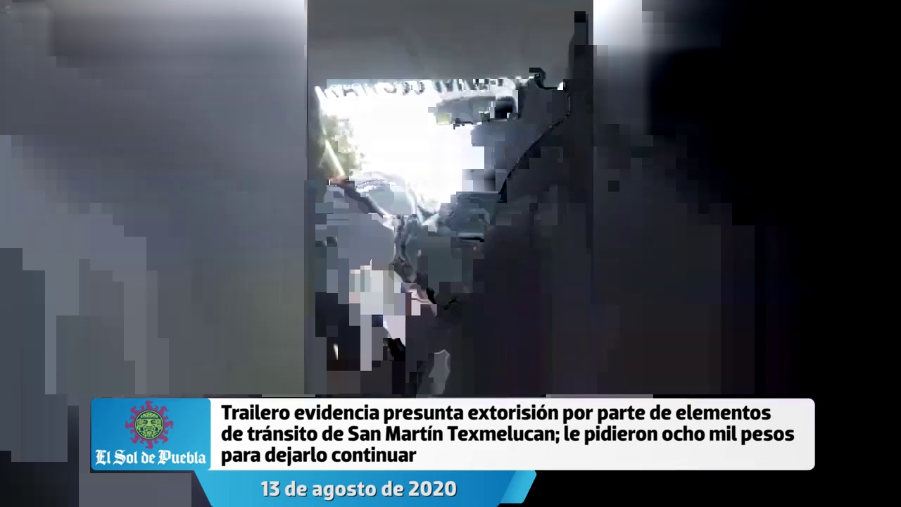 Trailero evidencia presunta extorsión por parte de uniformados de Texmelucan