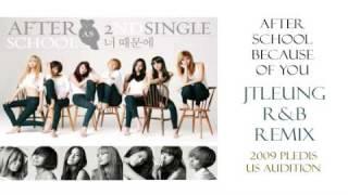 After School (애프터 스쿨) - Because Of You (너 때문에) [JTLeung R&B …