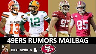 49ers Trade Rumors On Aaron Rodgers & OBJ + Stat Predictions For Nick Bosa & George Kittle | Mailbag