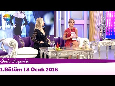 Seda Sayan'la 1.Bölüm | 8 Ocak 2018