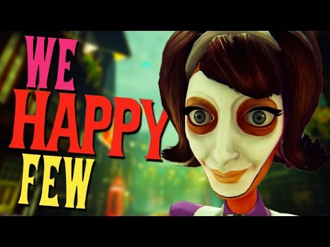 JUST SMILE AND BE HAPPY!!! | We Happy Few #1