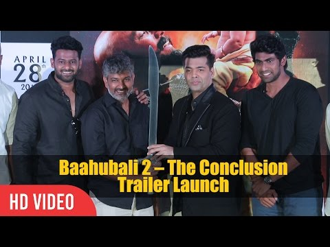 UNCUT - Baahubali 2 The Conclusion Official Trailer Launch | Prabhas, S. S. Rajamouli, Rana, Karan