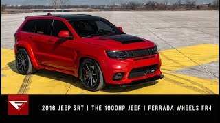 2016 Jeep SRT | The 1000HP Jeep | Ferrada Wheels FR4