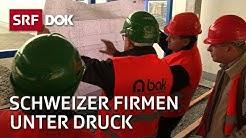 Der starke Franken | Schweizer Exportfirmen unter Druck | Doku | SRF DOK