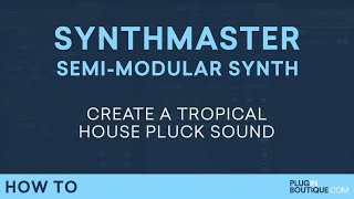 Tropical House Pluck Tutorial | Sound Like Kygo | KV331 SynthMaster 29