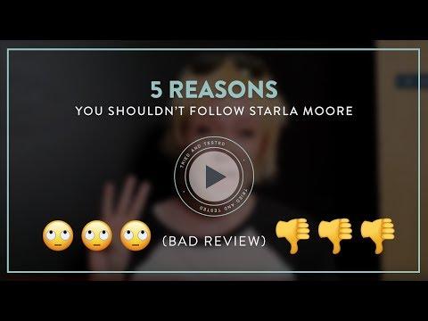 5 Reasons You Shouldn't Follow Starla Moore - Bad Review
