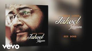 "Pablo López ""Jahvel Johnson"" - Sex Bomb"