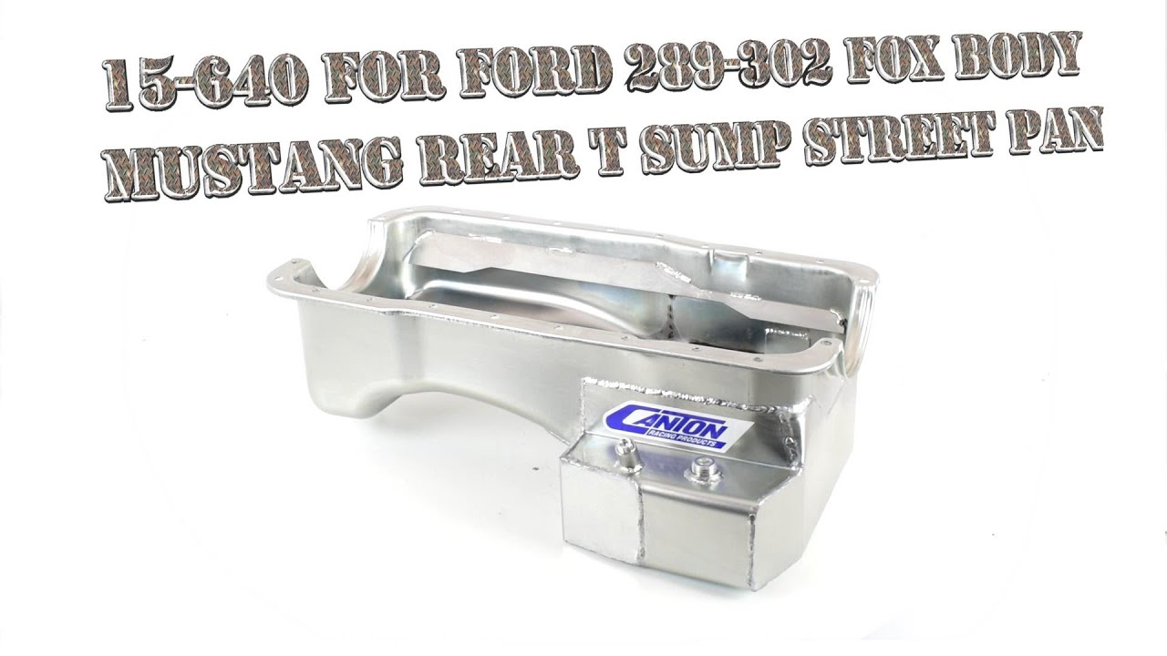 Ford 289-302 Fox Body Mustang Rear T Sump Street Pan Canton Racing 15-640 Oil