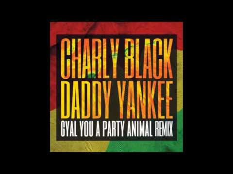 Charly Black Ft. Daddy Yankee - Gyal You A Party Animal (Remix)