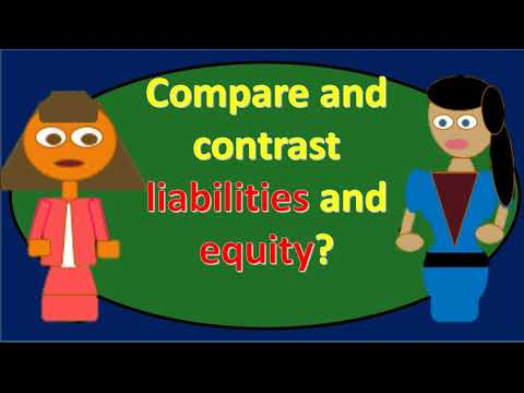 Compare and contrast liabilities and equity?