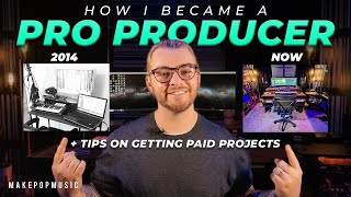 How I Became A Professional Producer [+ Tips on Getting More Paying Projects] 💰 | Make Pop Music