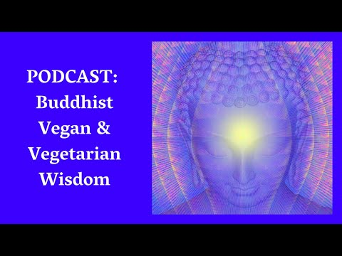 Vegan And Veg Teachings In Buddhism -- Podcast Of Spiritual Awakening Radio With James Bean