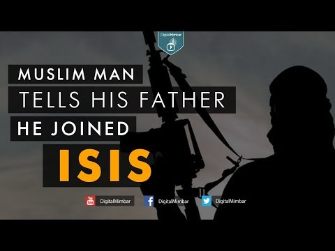Muslim Man tells his father he joined ISIS