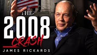 JAMES RICKARDS - THE 2008 CRASH: How Close Were We To The End? | London Real