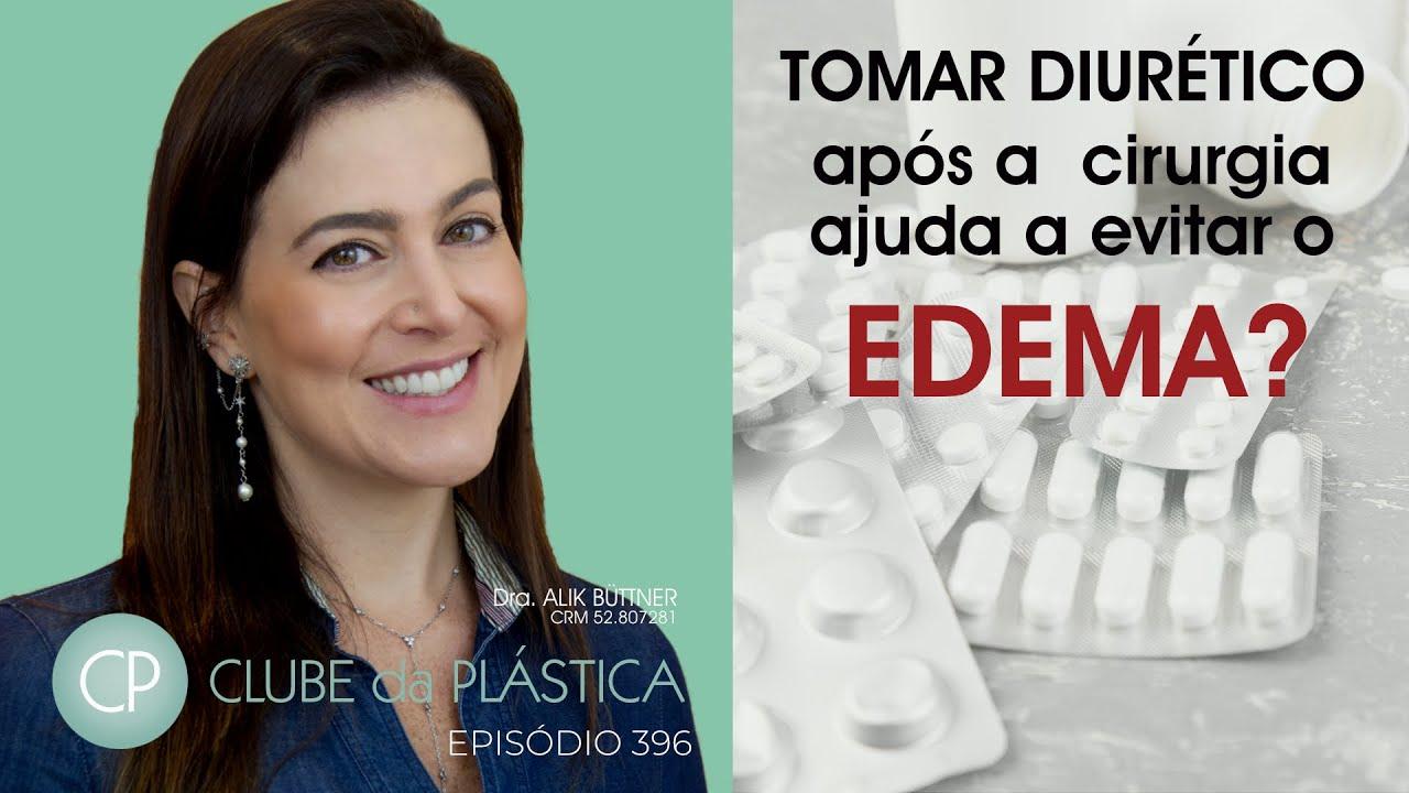 Clube da Plástica: Tomar diurético após a cirurgia ajuda a evitar o edema?