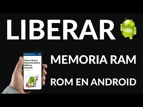¿Cómo Liberar Memoria RAM y ROM en Android?
