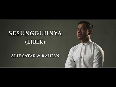 SESUNGGUHNYA -- ALIF SATAR & RAIHAN (Lirik Lagu)