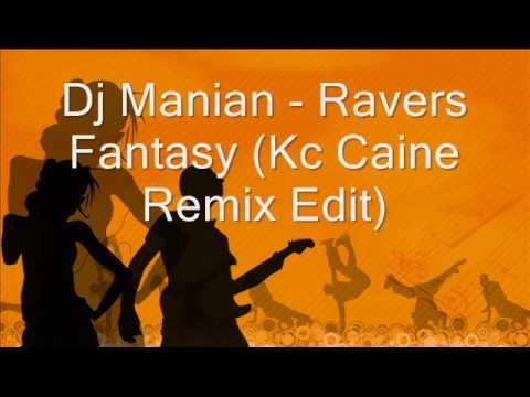 Dj Manian - Ravers Fantasy (Kc Caine Remix Edit)
