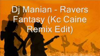 Dj Manian - Ravers Fantasy (Kc Caine Remix Edit)
