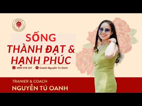 Cách Để Có Cuộc Sống Thành Đạt và Hạnh Phúc | Coach Nguyễn Tú Oanh