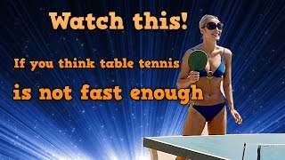 You Think Table Tennis Is Not A Fast Sport, Then Watch This