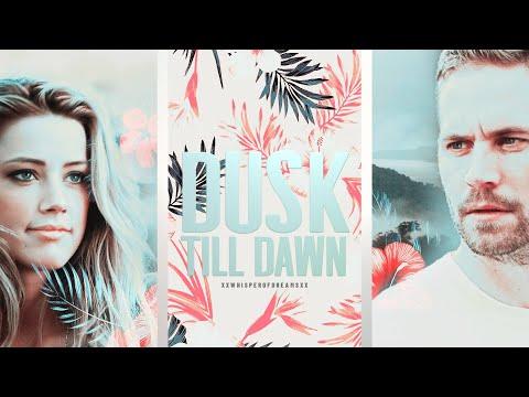 ● dusk till dawn.