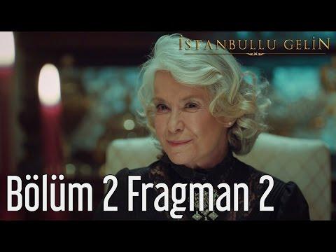 İstanbullu Gelin 2. Bölüm 2. Fragman