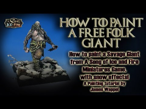 A Song Of Ice And Fire: Painting A Savage Giant