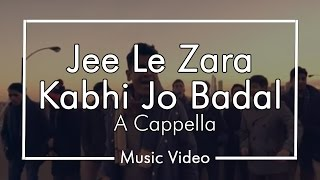 Repeat youtube video Jee Le Zara/Kabhi Jo Badal - Chai Town