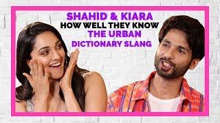 Shahid Kapoor and Kiara Advani Guess the Urban Dictionary Slang | Kabir Singh