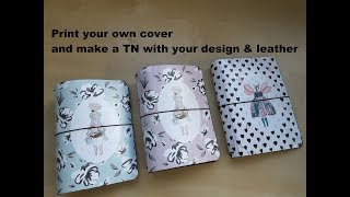 Print your own cover & make a TN with your paper design & leather * DIY tutorial *