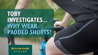 Why Wear Padded Cycling Shorts?.. Toby Investigates