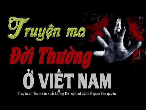 Sư Thầy Bắt Ma Và Ma Ở Ký Túc Xá - Những Câu Chuyện Ma Có Thật Ở Việt Nam