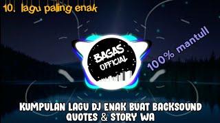 Kumpulan Lagu DJ Enak Buat Backsound Quotes part 5