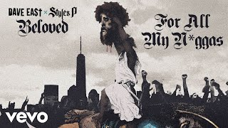 Dave East, Styles P - For All My Niggas (Audio)