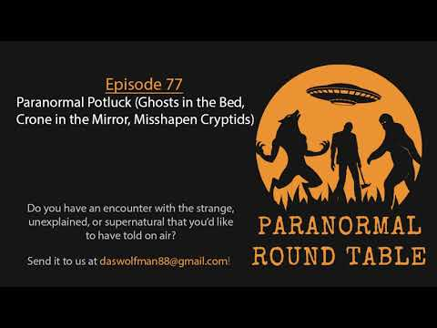 EP77 - Paranormal Potluck (Ghosts in the Bed, Crone in the Mirror, Misshapen Cryptids)