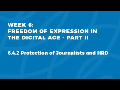 MOOC FOE1x | 6.4.2 Protection of Journalists and HRD