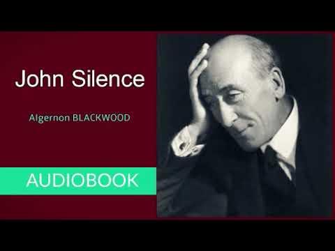 John Silence by Algernon Blackwood - Audiobook ( Part 1/2 )