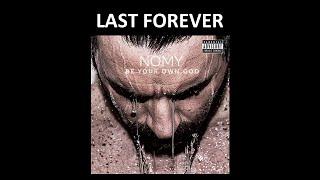 Скачать Nomy Last Forever Official Song W Lyrics