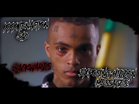 XXXTENACTION - SAD - REVEALS HIDDEN MESSAGES PLAYED BACKWARDS? MUST WATCH!