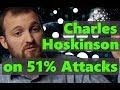 Cardano Founder Charles Hoskinson on 51% Attacks