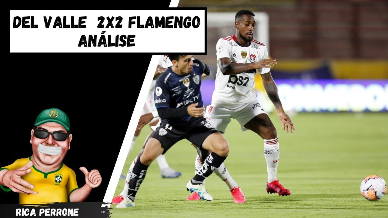 Del Valle 2x2 Flamengo - Análise - YouTube