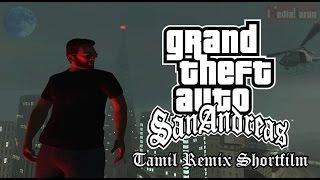 GTA SanAndreas Tamil Remix Shortfilm
