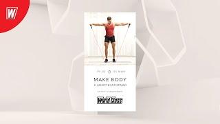 MAKE BODY с оборудованием с Антоном Комаревцевым 1 февраля 2021 Онлайн тренировки World Class
