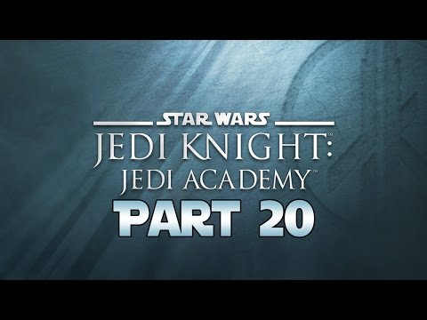 """Star Wars Jedi Knight: Jedi Academy - Let's Play - Part 20 - """"Byss: Force Theft Investigation"""""""